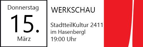 Die nächste Werkschau findet am 15. März 2018 um 19:00 Uhr im StadtteilKultur 2411 im Hasenbergl statt