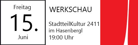 Die nächste Werkschau findet am 15. Juni 2018 um 19:00 Uhr im StadtteilKultur 2411 im Hasenbergl statt