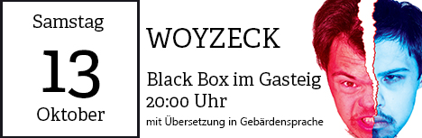 Die zweite Aufführung von Woyzeck am 13. Oktober 2018, um 20:00 Uhr, in der Black Box im Gasteig