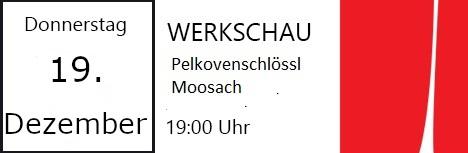 Am 19. Dezember 2019, um 19:00 Uhr, präsentieren wir im Pelkovenschlössl unsere nächste Werkschau.
