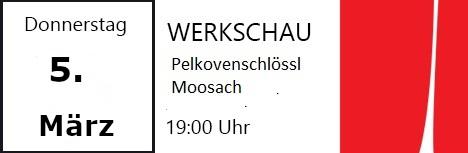 Am 5. März 2020, um 19:00 Uhr, präsentieren wir im Pelkovenschlössl unsere nächste Werkschau.